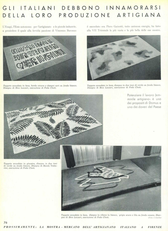 Tappeti annodati in lana, disegni di Bice Lazzari, esecuzione di Fede Cheti esposti alla VII Triennale di Milano (Domus n.151, luglio 1940).