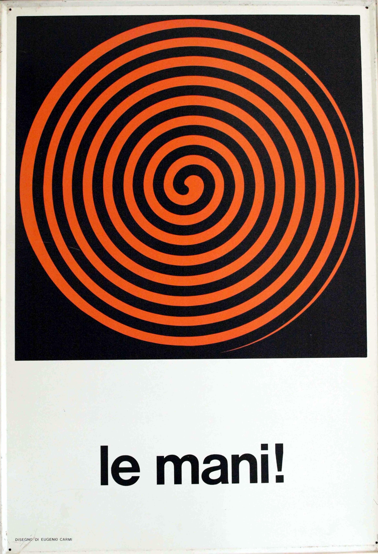 Cartello infortunistico Le mani!, Eugenio Carmi, Italsider, 1965. (Fondazione Ansaldo, Genova)