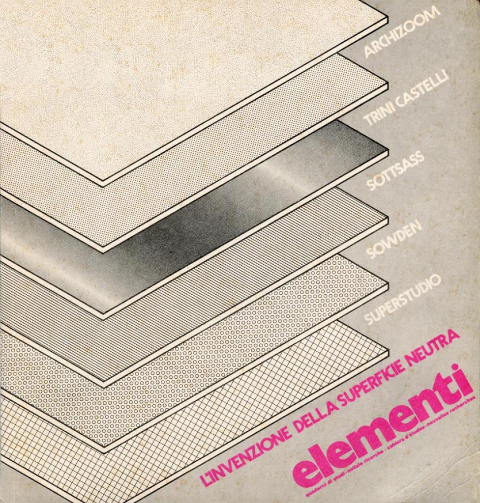 """Copertina del numero della rivista curata dall'Abet """"Elementi: quaderni di studi, notizie, ricerche"""" dedicata alla mostra L'invenzione della superficie neutra: Archizoom, Trini Castelli, Sottsass, Sowden, Superstudio. 1973."""