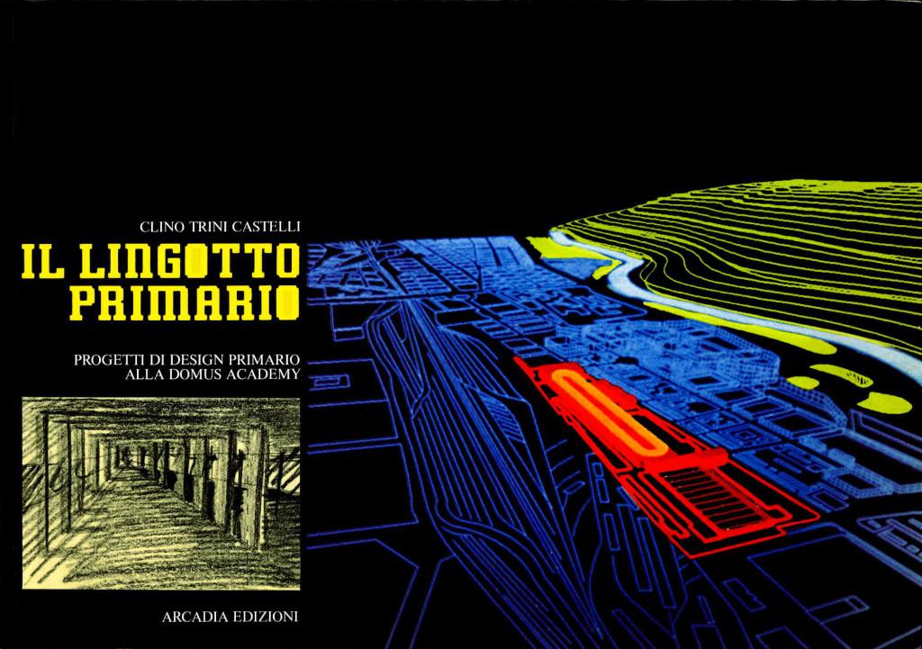 Trini Castelli, C. & Petrillo, A. (a cura di) (1985). Il lingotto primario: progetti di design primario alla Domus Academy. Milano: Arcadia..