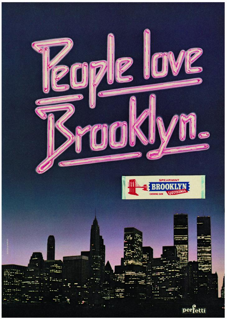 """[figg. sopra e sotto] Manifesti pubblicitari del 1978 . Arrivata all'apice della notorietà, al primo slogan che aveva accompagnato la Brooklyn - """"La gomma del ponte"""" –, era subentrato """"People love Brooklyn"""". (Courtesy, archivio storico Perfetti van Melle)"""