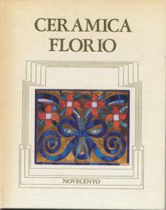 Fig. - V. Fagone, A.M. Fundarò, A. Ruta, A. Cottone (1985). Ceramica Florio, Edizioni Novecento, Palermo, 1985